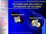 factores que influyen la estimaci n de volumen