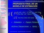propuesta final de un modelo de estimaci n
