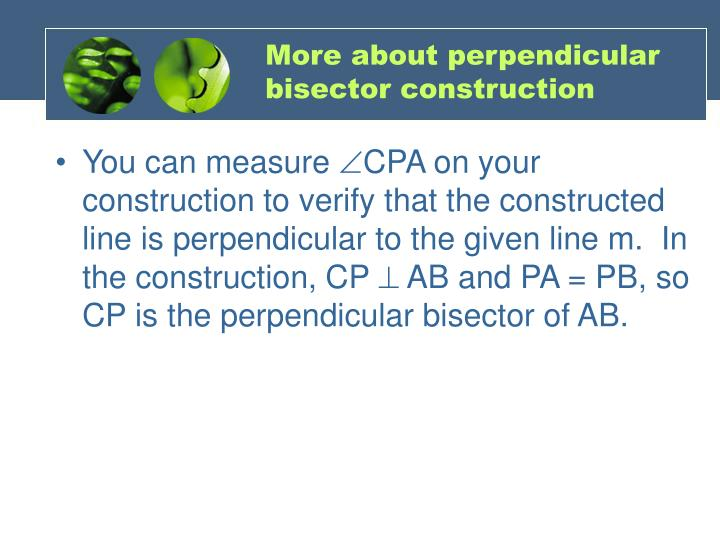 More about perpendicular bisector construction