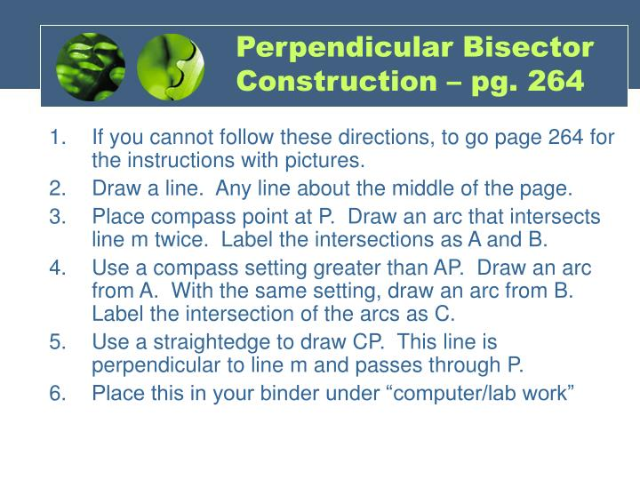 Perpendicular Bisector Construction – pg. 264