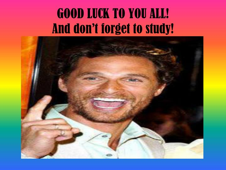 GOOD LUCK TO YOU ALL!
