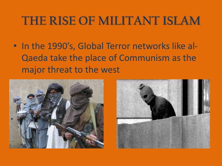 THE RISE OF MILITANT ISLAM
