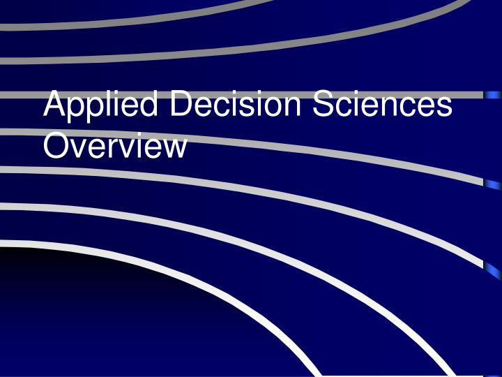 applied decision sciences overview n.