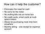 how can it help the customer