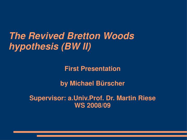 the revived bretton woods hypothesis bw ii n.