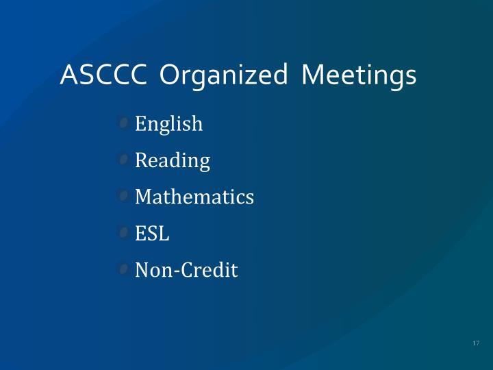 ASCCC  Organized  Meetings