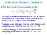 is the heckler model correct