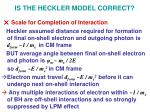 is the heckler model correct6