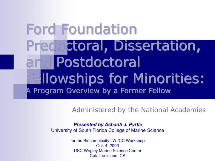 "ford foundation predoctoral & dissertation fellowships for minorities ""through its fellowship programs, the ford foundation seeks to ford foundation fellowships as well as dissertation and postdoctoral fellowships."