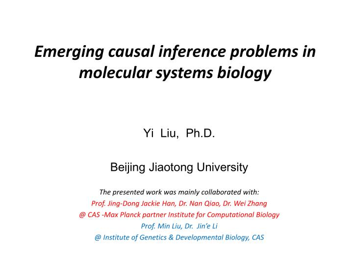 Emerging causal inference problems in molecular systems biology