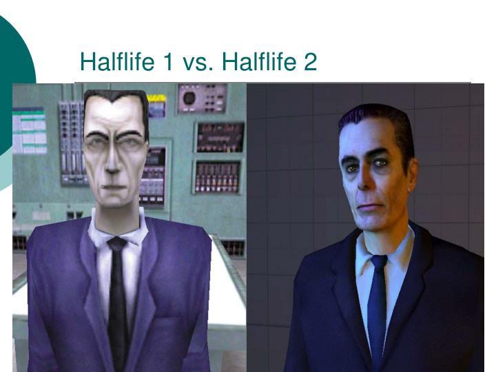 Halflife 1 vs. Halflife 2