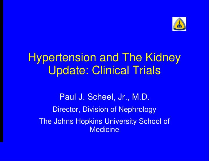 hypertension and the kidney update clinical trials n.