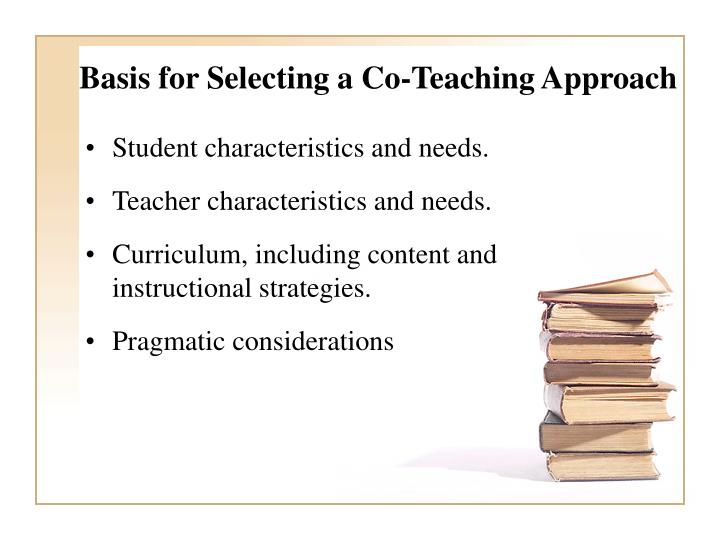 Basis for Selecting a Co-Teaching Approach