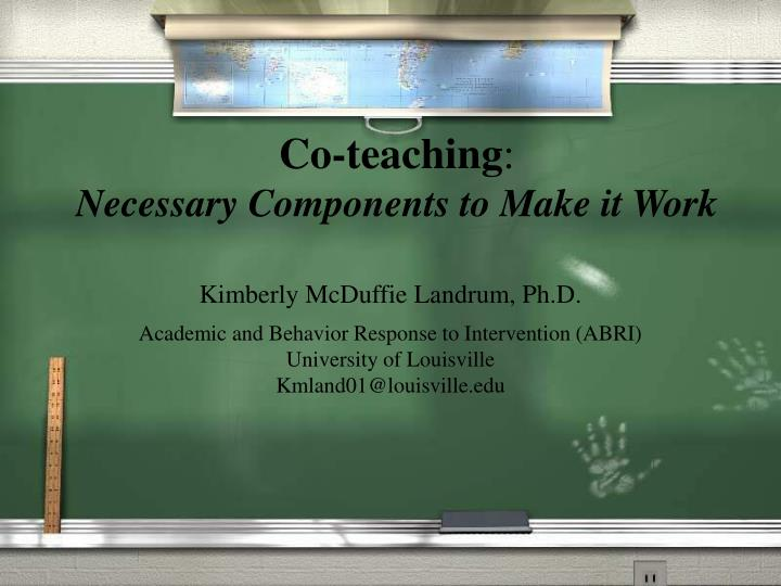 Co teaching necessary components to make it work
