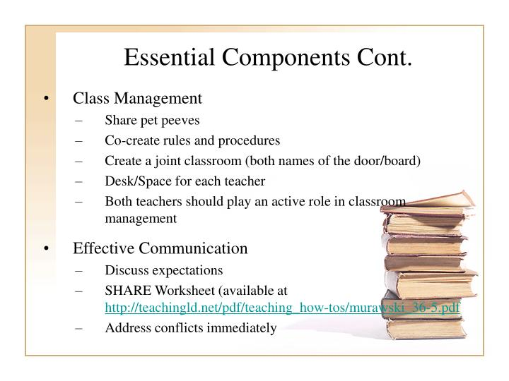 Essential Components Cont.