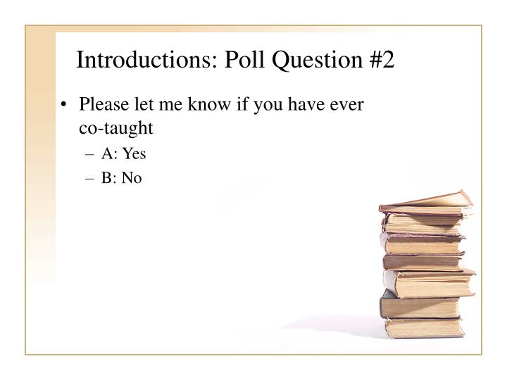 Introductions: Poll Question #2