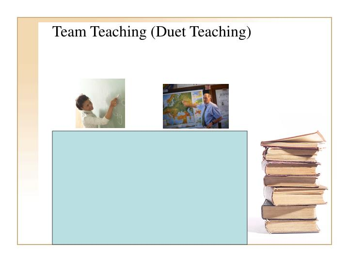 Team Teaching (Duet Teaching)