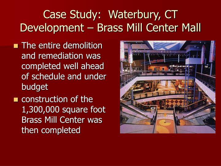 Case Study:  Waterbury, CT Development – Brass Mill Center Mall