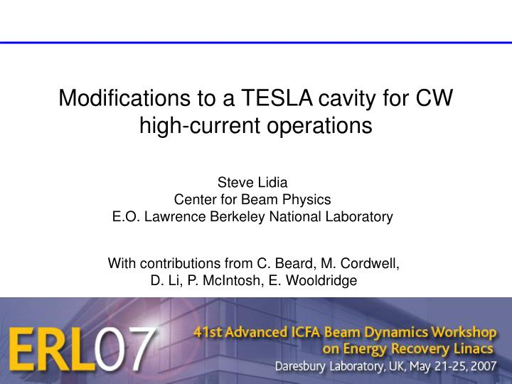 Modifications to a tesla cavity for cw high current operations