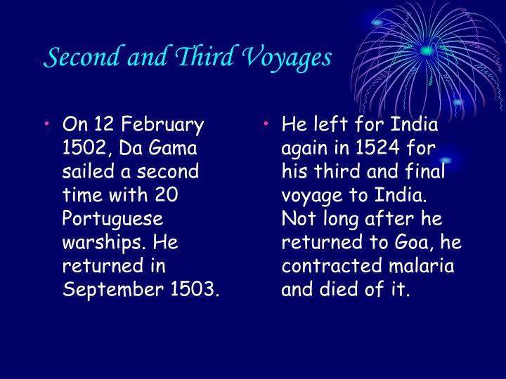 On 12 February 1502, Da Gama sailed a second time with 20 Portuguese warships. He returned in September 1503.