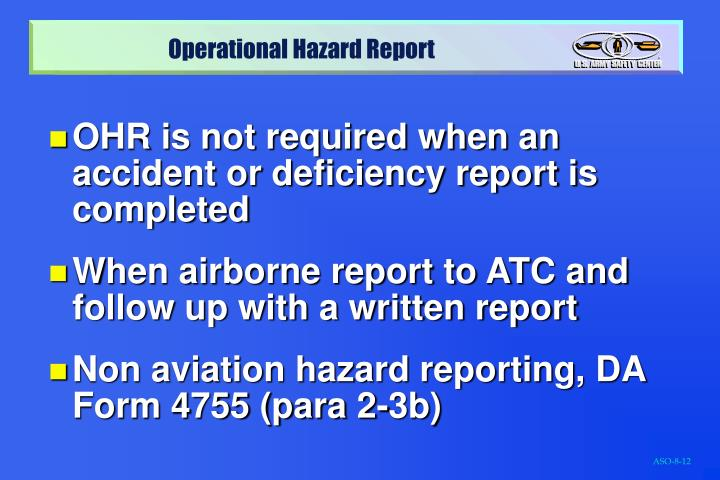 OHR is not required when an accident or deficiency report is completed