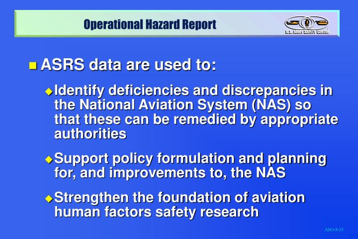 ASRS data are used to: