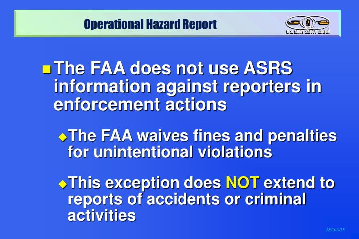 The FAA does not use ASRS information against reporters in enforcement actions