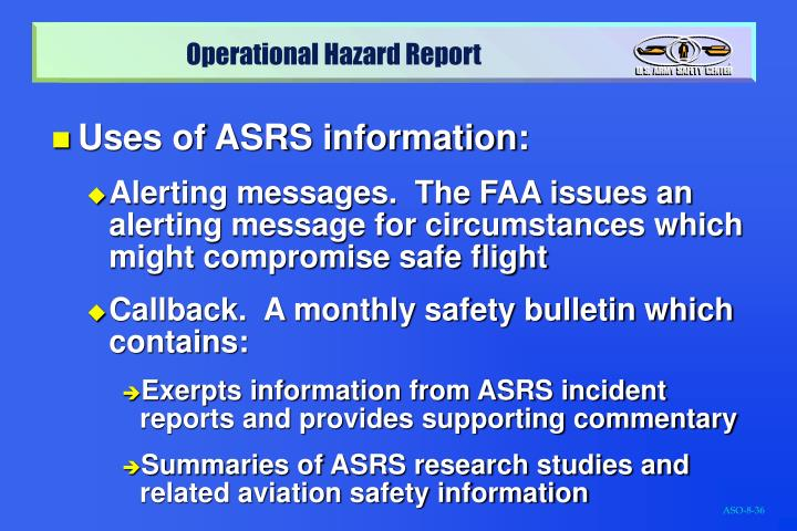 Uses of ASRS information: