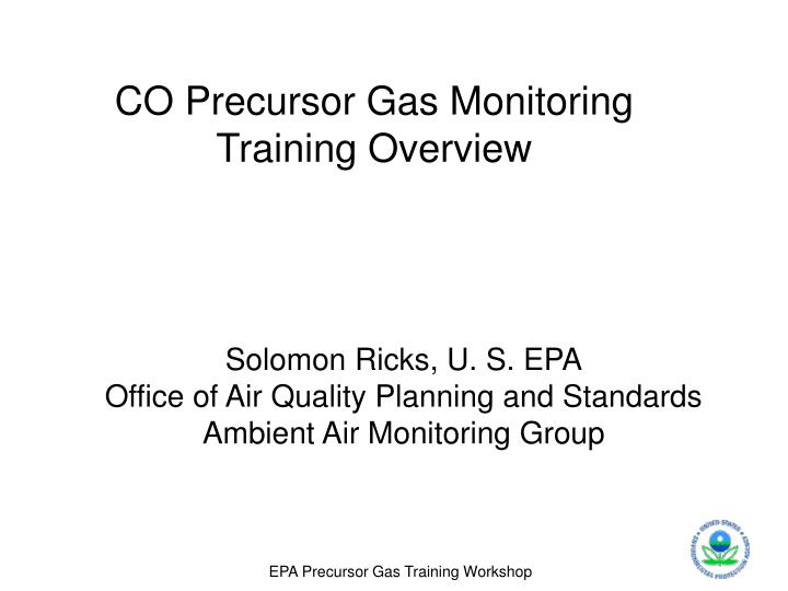 Solomon ricks u s epa office of air quality planning and standards ambient air monitoring group