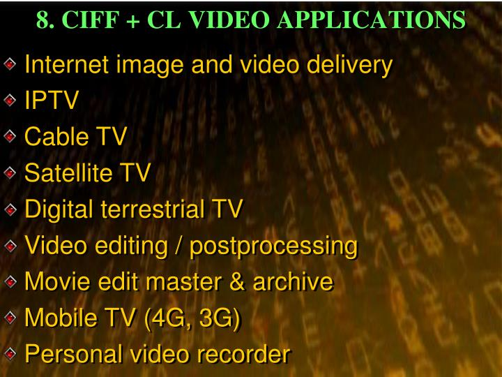 8. CIFF + CL VIDEO APPLICATIONS
