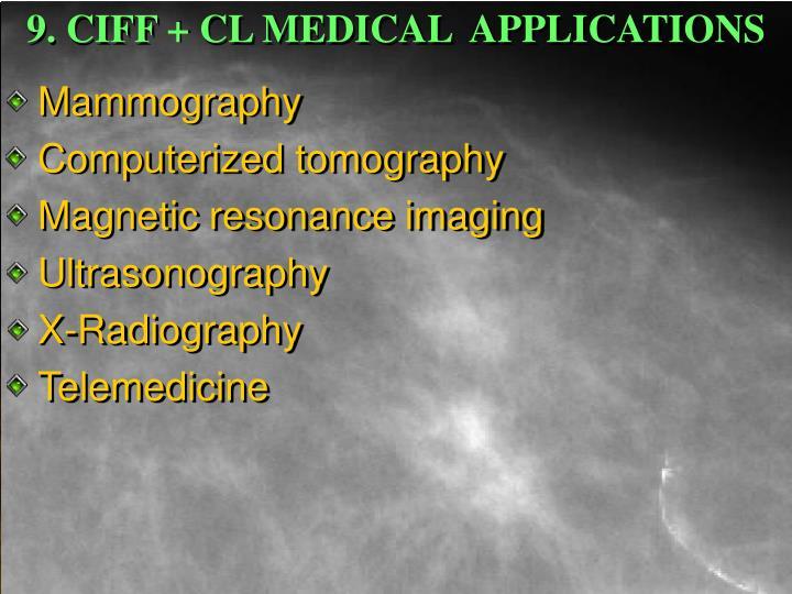 9. CIFF + CL MEDICAL  APPLICATIONS
