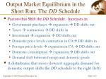 output market equilibrium in the short run the dd schedule2
