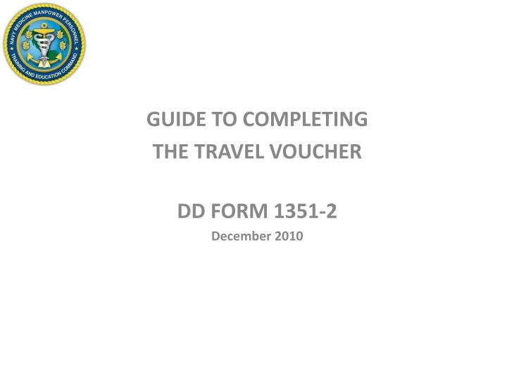 Ppt Guide To Completing The Travel Voucher Dd Form 1351