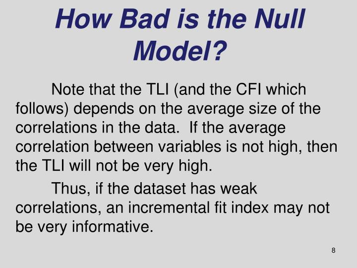 How Bad is the Null Model?