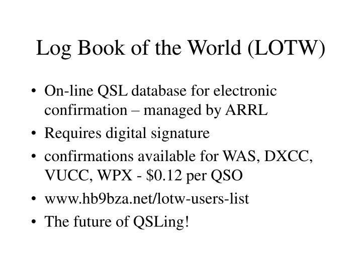 Log Book of the World (LOTW)