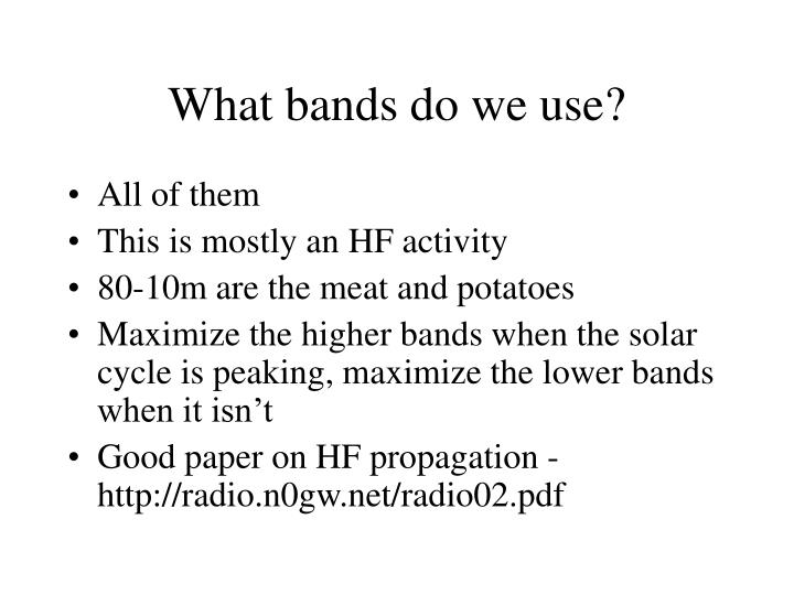 What bands do we use?