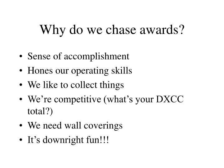 Why do we chase awards