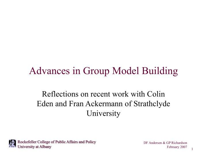 Advances in group model building
