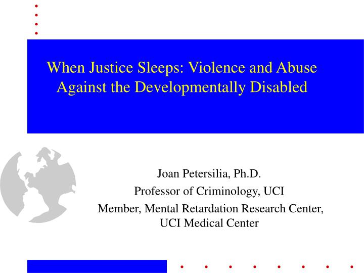 when justice sleeps violence and abuse against the developmentally disabled n.