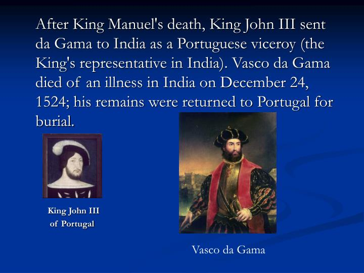 the influence of religion and vasco da gama in portugal To prevent conflict between portugal and the efforts of vasco da gama to get favourable trading conditions which came to influence the politics and.
