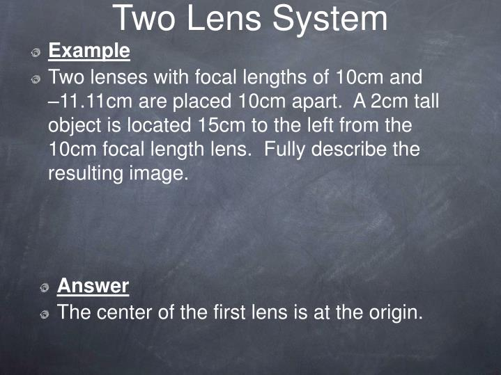 Two Lens System