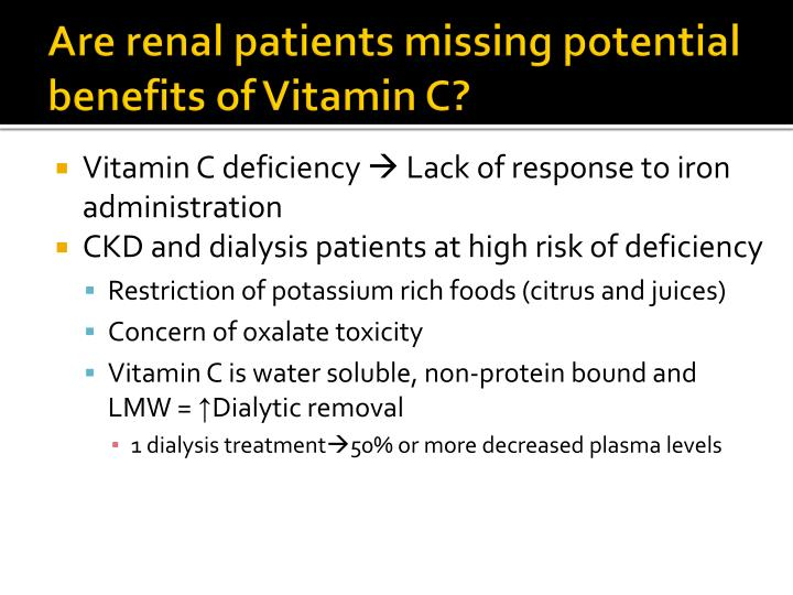 Are renal patients missing potential benefits of Vitamin C?