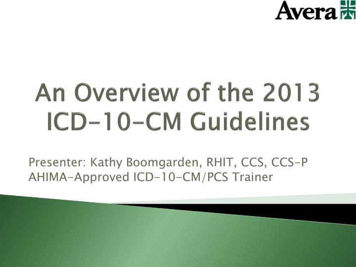 An overview of the 2013 icd 10 cm guidelines