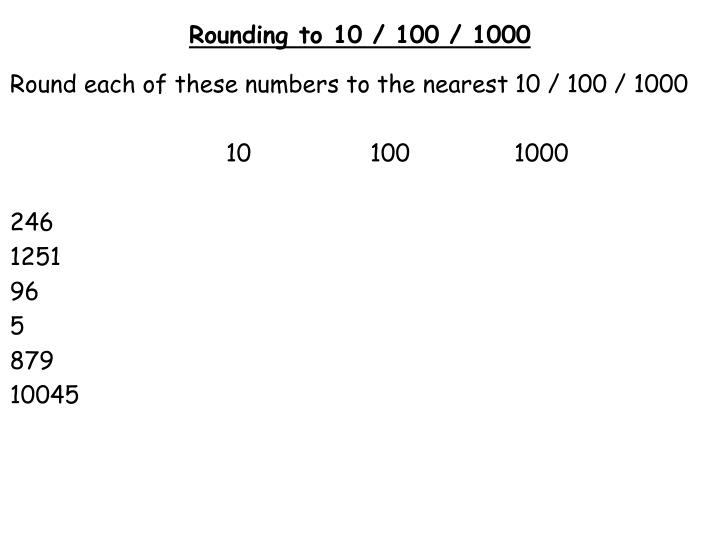 Rounding to 10 100 1000
