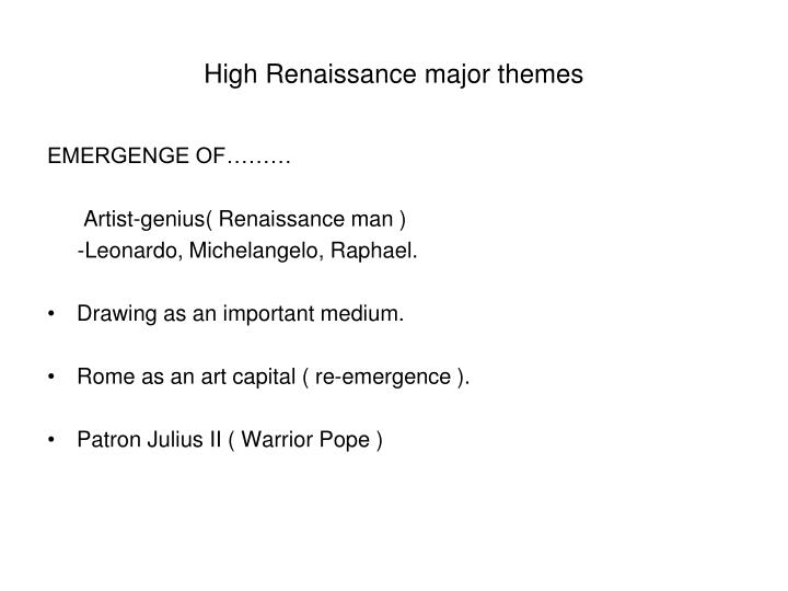 High renaissance major themes