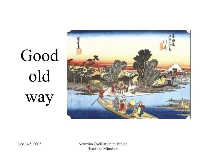 Good old way