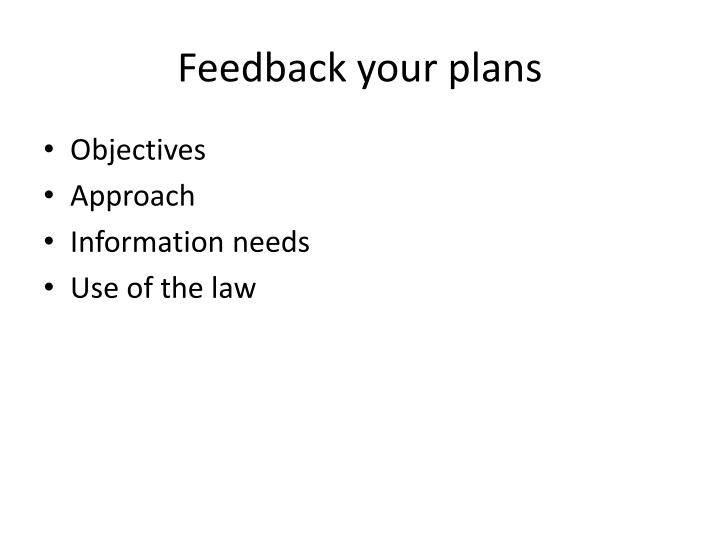 Feedback your plans