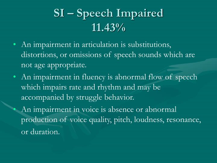 SI – Speech Impaired