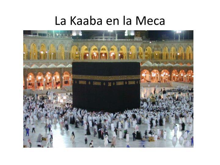 La Kaaba en la Meca