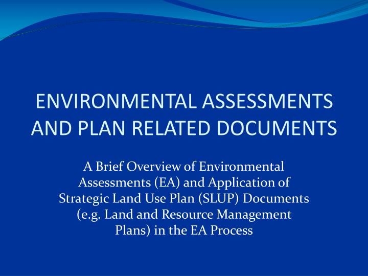 Environmental assessments and plan related documents